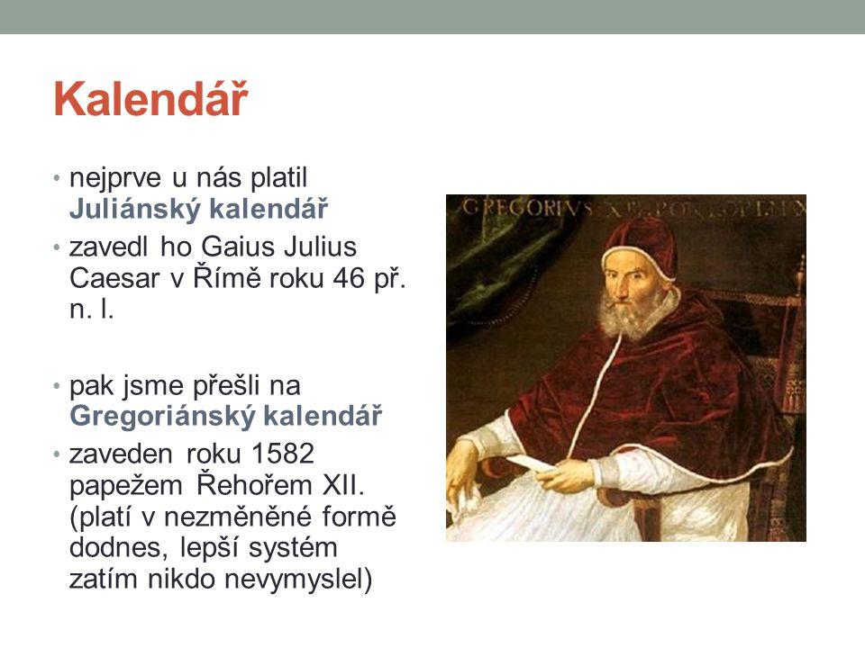 Kalendář nejprve u nás platil Juliánský kalendář