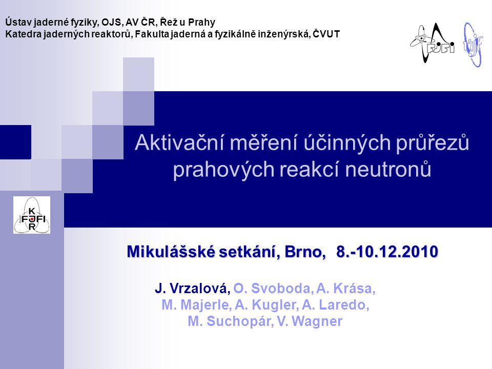 Aktivační měření účinných průřezů prahových reakcí neutronů