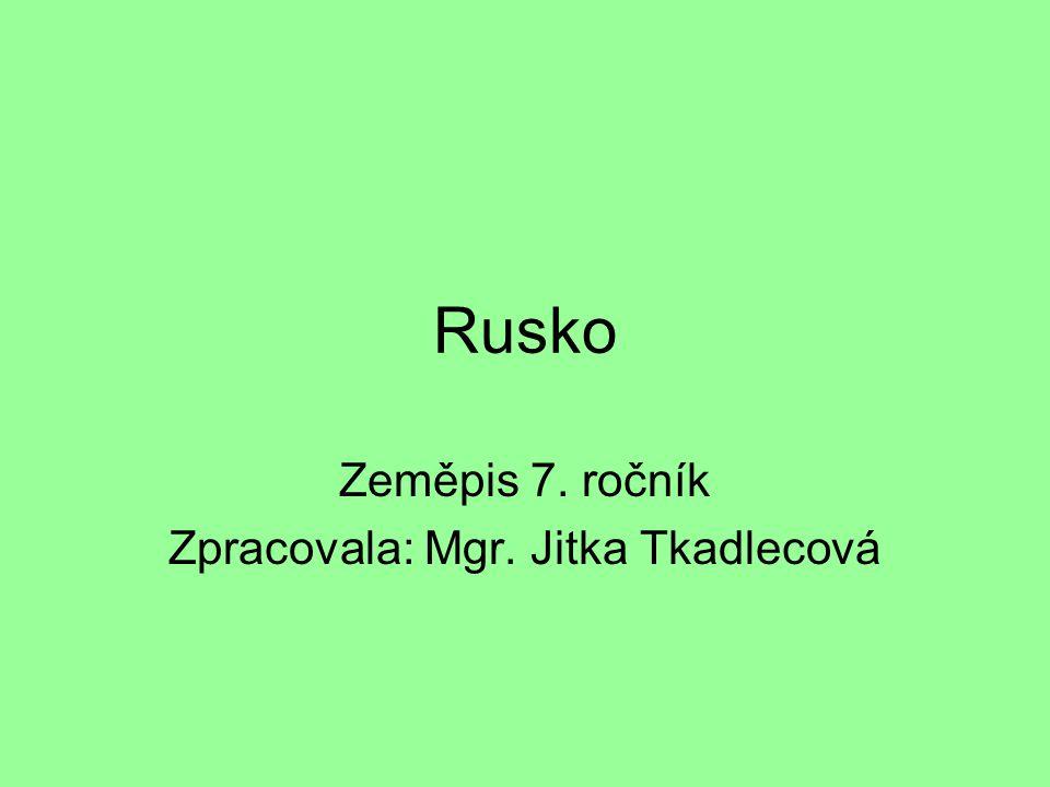 Zeměpis 7. ročník Zpracovala: Mgr. Jitka Tkadlecová