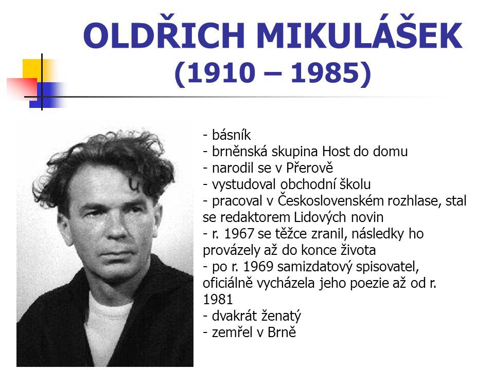 OLDŘICH MIKULÁŠEK (1910 – 1985) básník brněnská skupina Host do domu