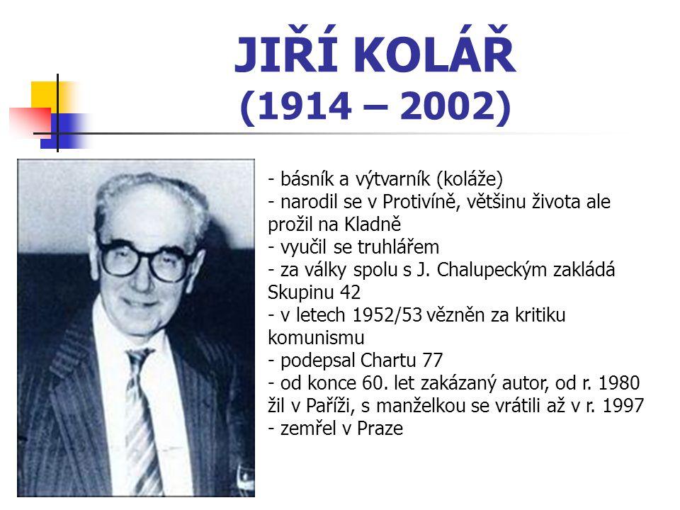 JIŘÍ KOLÁŘ (1914 – 2002) básník a výtvarník (koláže)