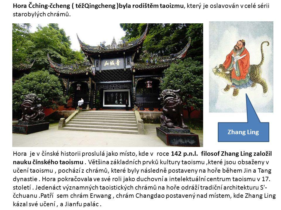 Hora Čching-čcheng ( téžQingcheng )byla rodištěm taoizmu, který je oslavován v celé sérii starobylých chrámů.