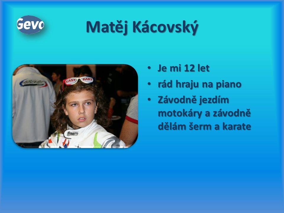 Matěj Kácovský Je mi 12 let rád hraju na piano
