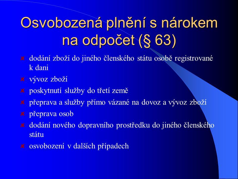 Osvobozená plnění s nárokem na odpočet (§ 63)