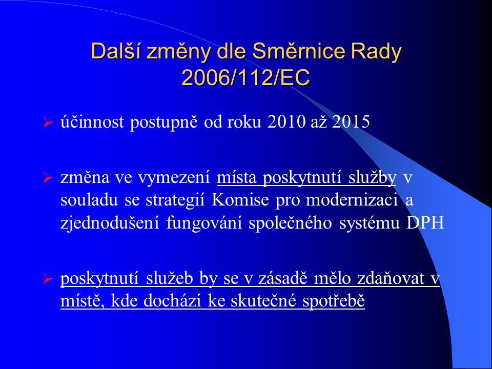 Další změny dle Směrnice Rady 2006/112/EC