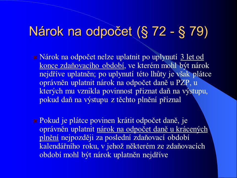 Nárok na odpočet (§ 72 - § 79)