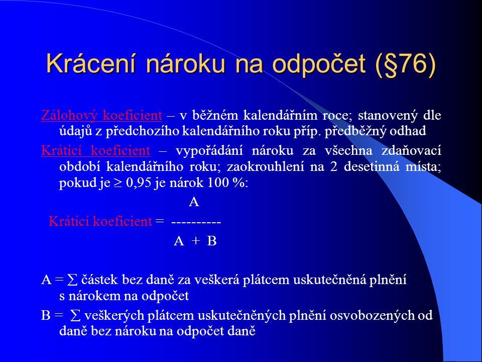 Krácení nároku na odpočet (§76)