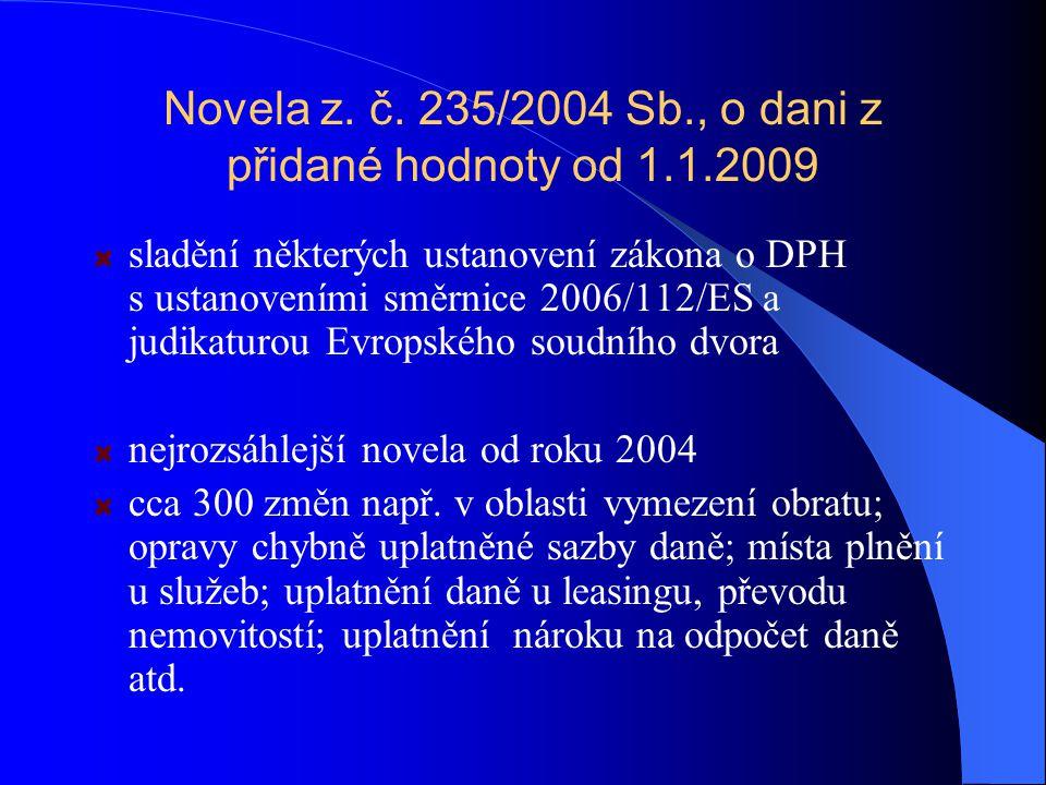 Novela z. č. 235/2004 Sb., o dani z přidané hodnoty od 1.1.2009
