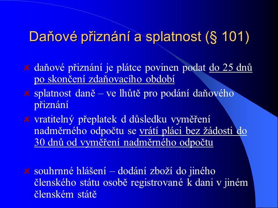 Daňové přiznání a splatnost (§ 101)