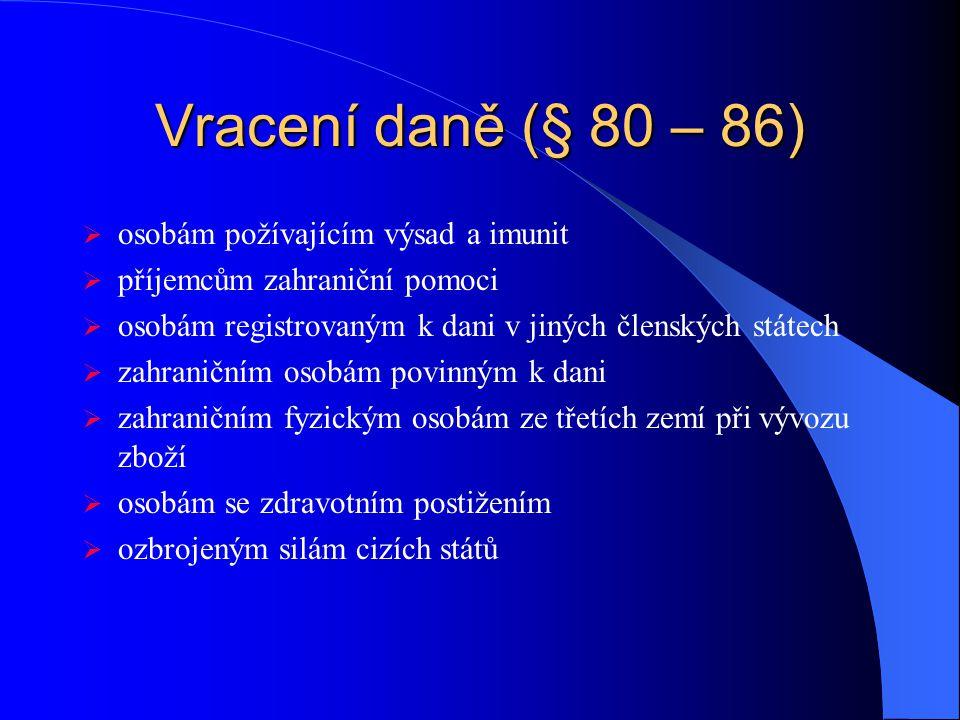 Vracení daně (§ 80 – 86) osobám požívajícím výsad a imunit