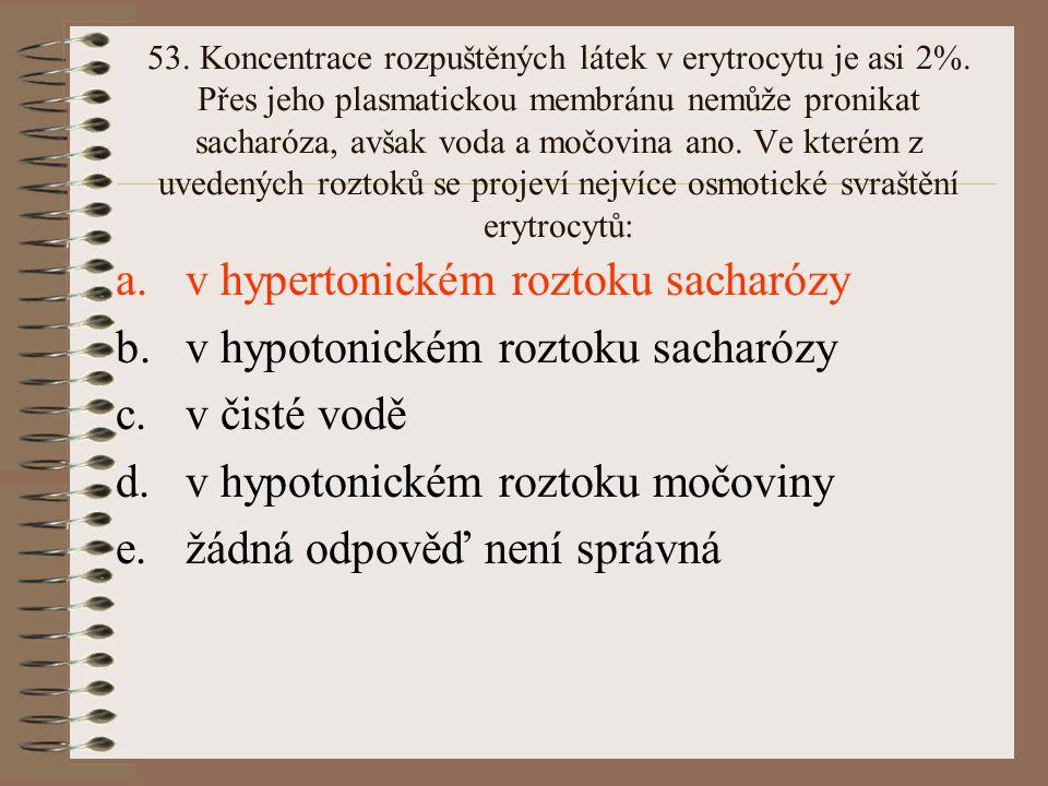 v hypertonickém roztoku sacharózy v hypotonickém roztoku sacharózy
