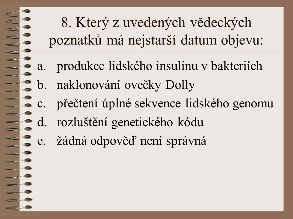 8. Který z uvedených vědeckých poznatků má nejstarší datum objevu: