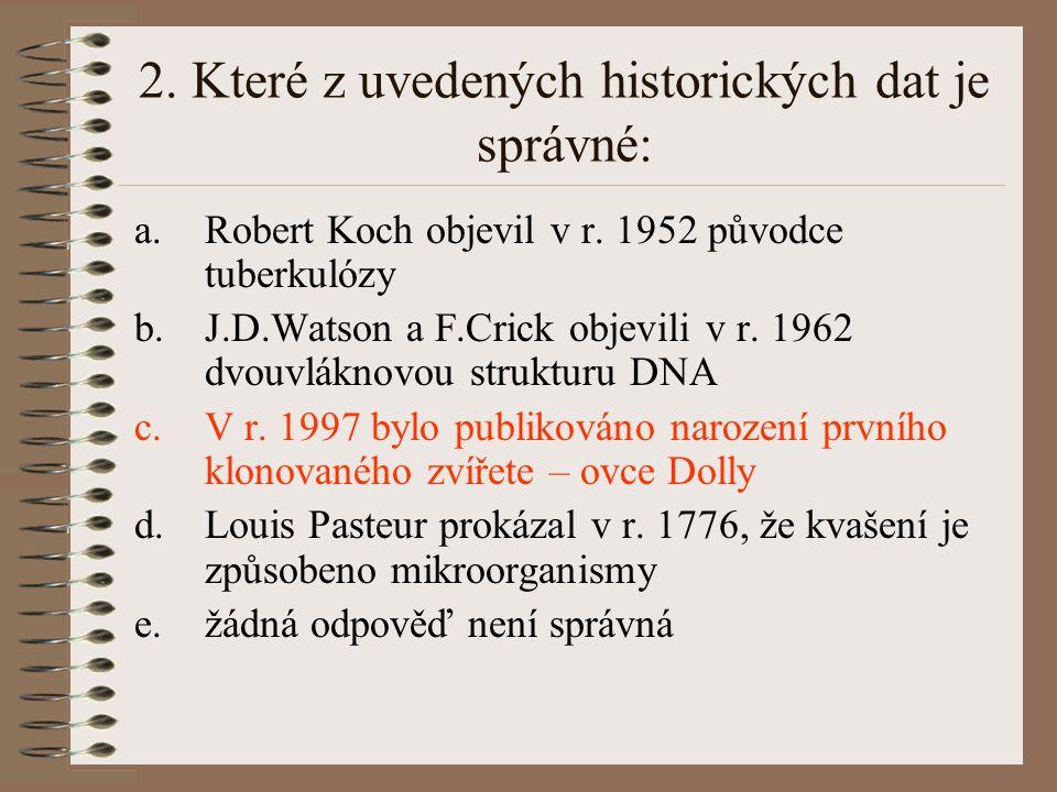 2. Které z uvedených historických dat je správné: