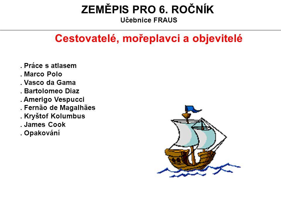 Cestovatelé, mořeplavci a objevitelé