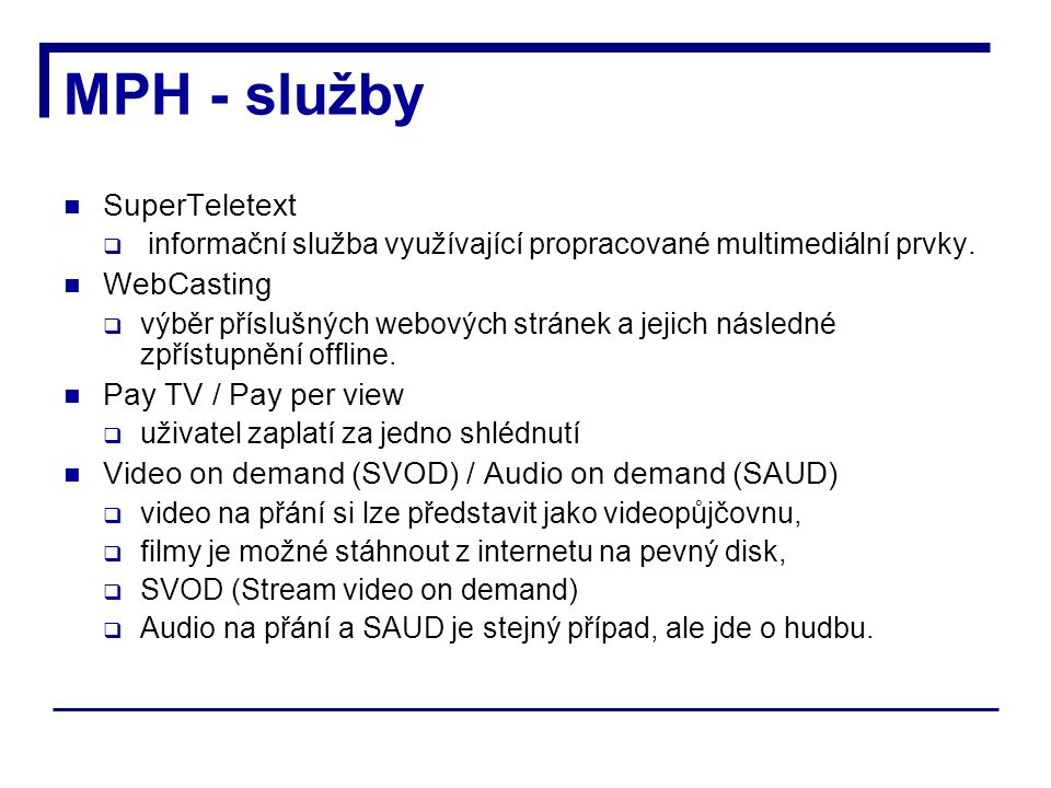 MPH - služby SuperTeletext WebCasting Pay TV / Pay per view