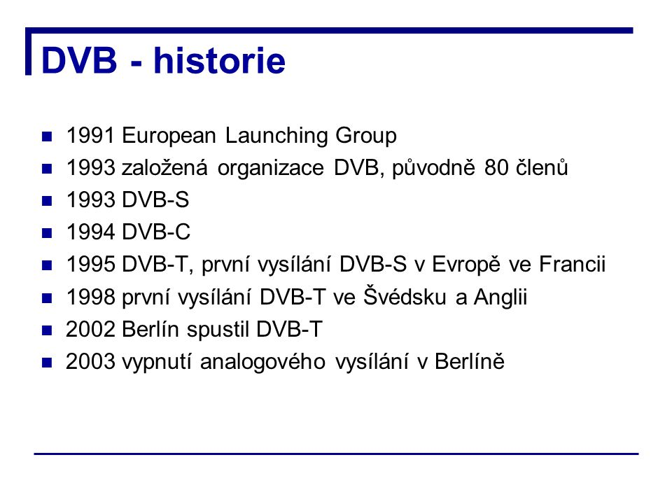 DVB - historie 1991 European Launching Group