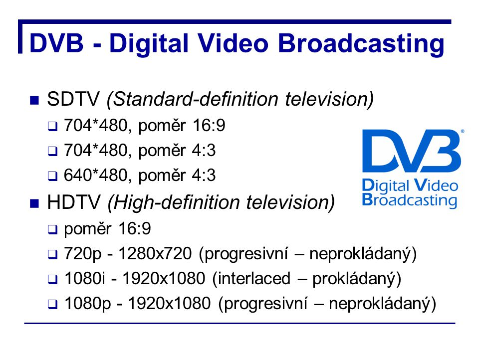 DVB - Digital Video Broadcasting