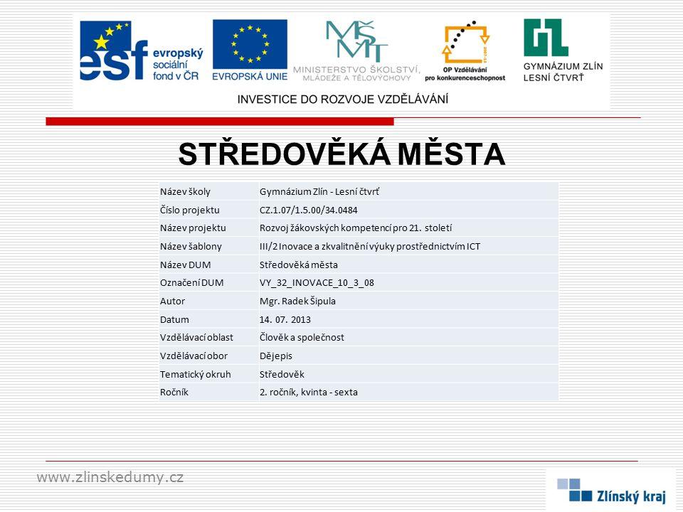 STŘEDOVĚKÁ MĚSTA www.zlinskedumy.cz Název školy