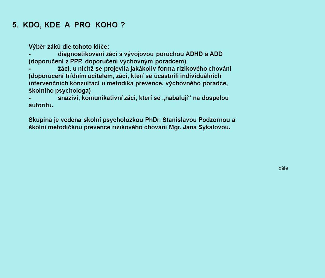5. KDO, KDE A PRO KOHO Výběr žáků dle tohoto klíče: