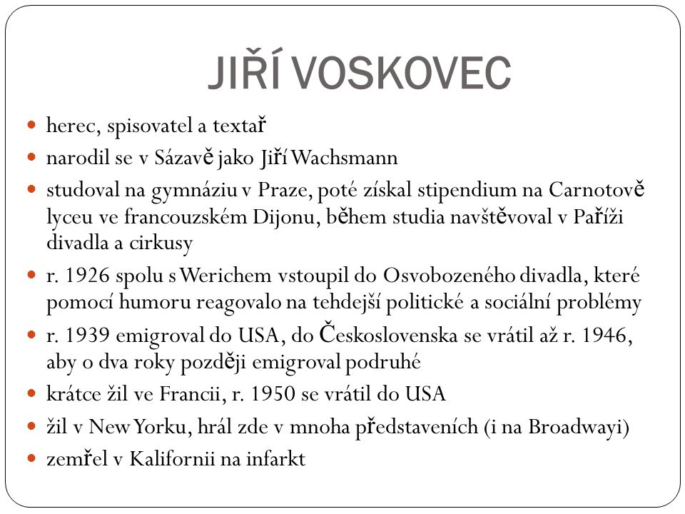 JIŘÍ VOSKOVEC herec, spisovatel a textař