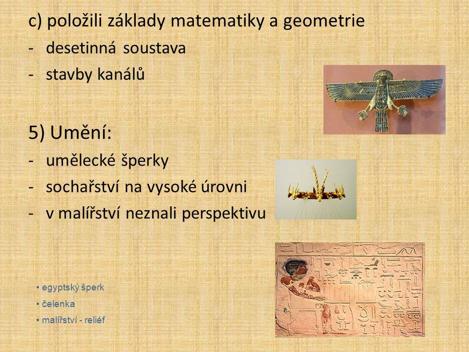 5) Umění: c) položili základy matematiky a geometrie