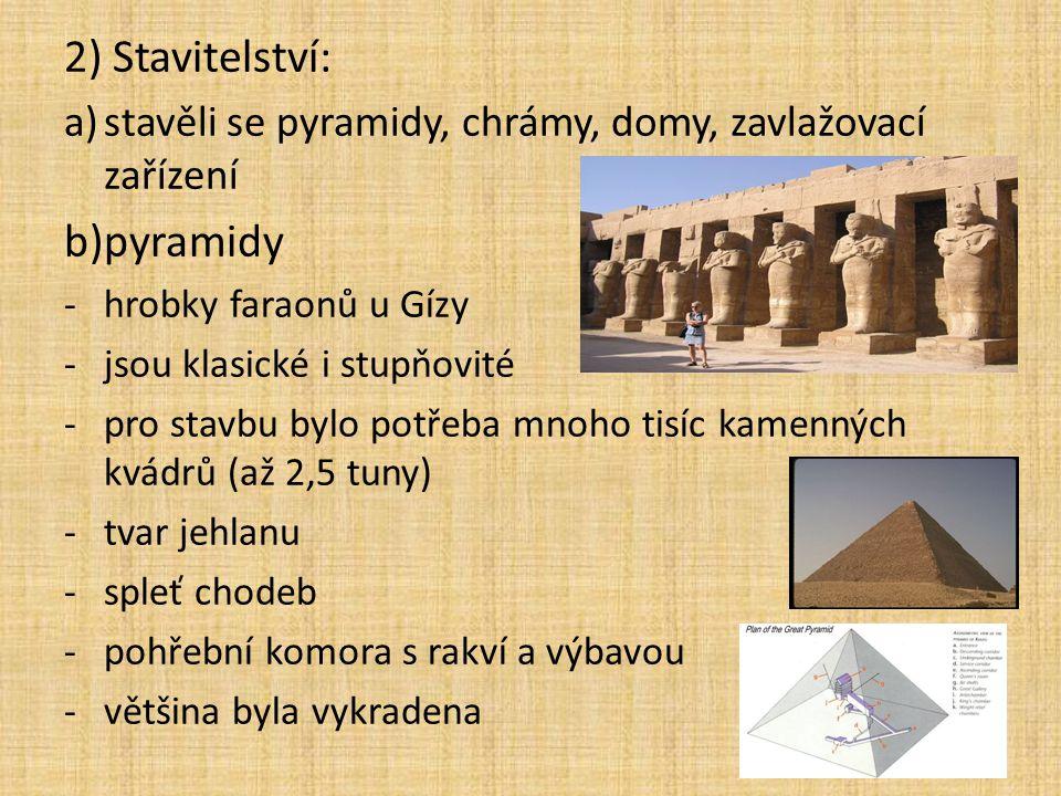 2) Stavitelství: pyramidy