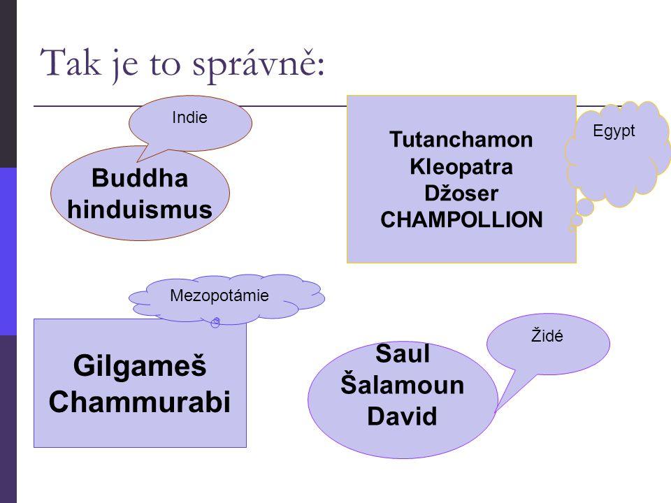 Tak je to správně: Gilgameš Chammurabi Buddha hinduismus Saul Šalamoun