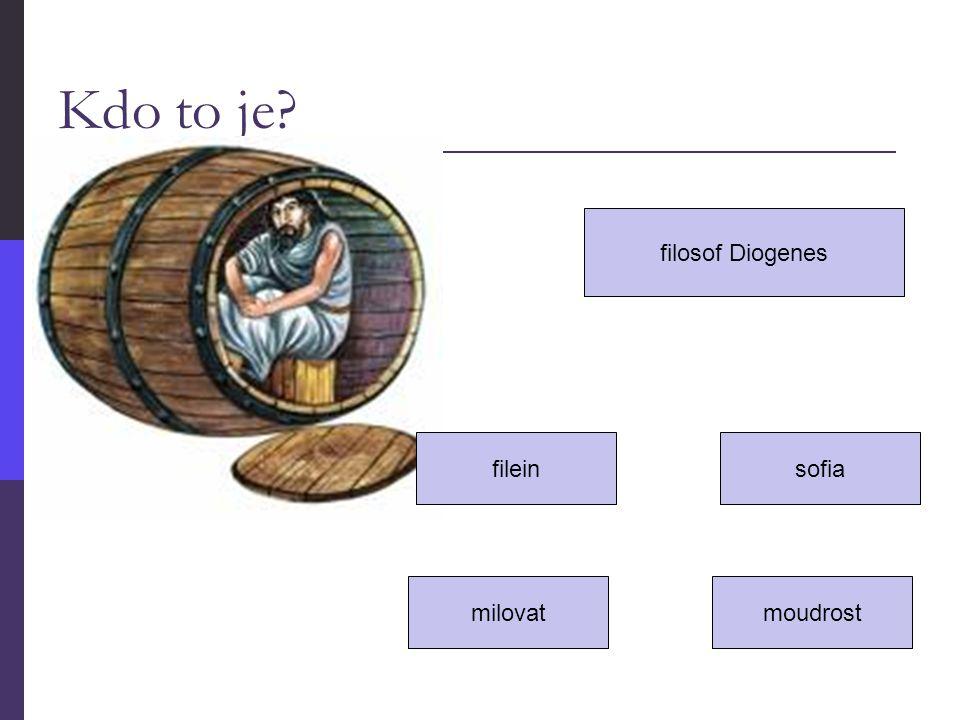 Kdo to je filosof Diogenes filein sofia milovat moudrost