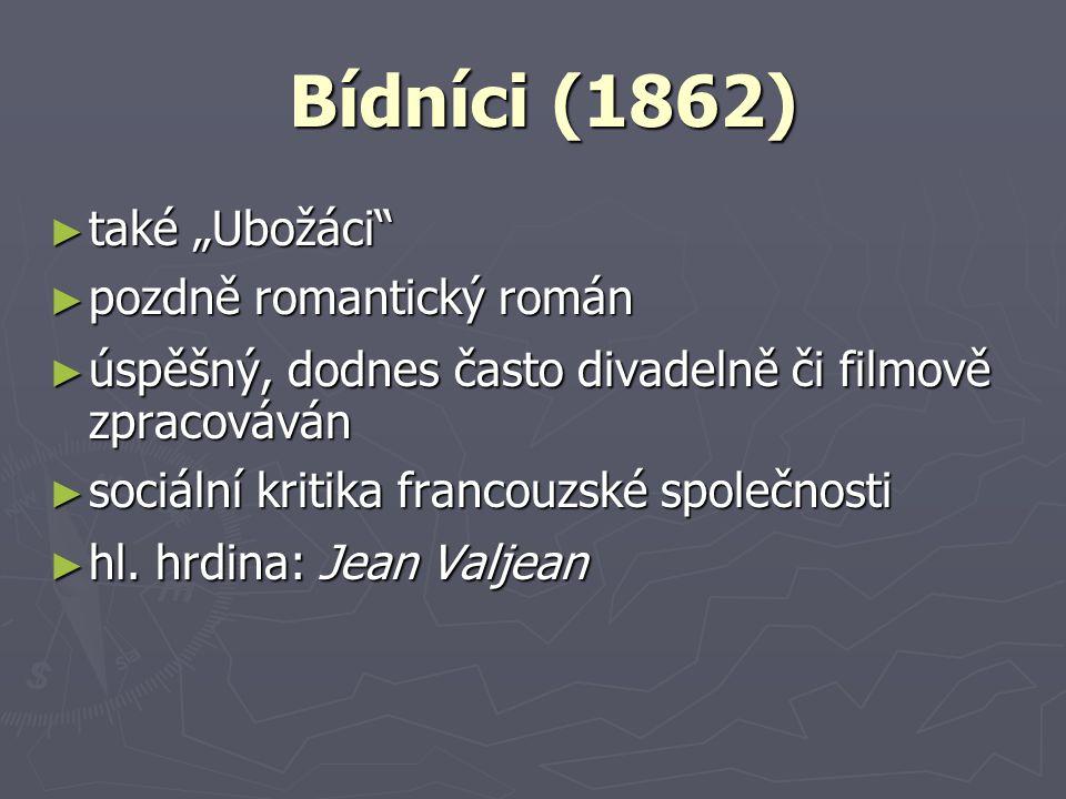 """Bídníci (1862) také """"Ubožáci pozdně romantický román"""