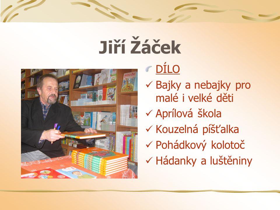 Jiří Žáček DÍLO Bajky a nebajky pro malé i velké děti Aprílová škola