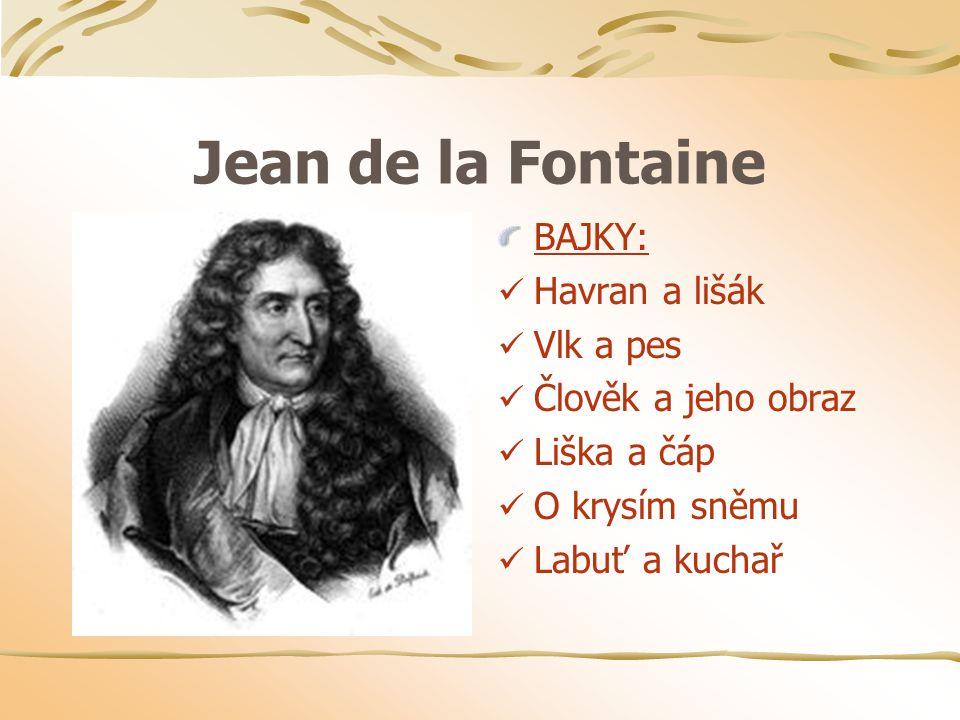 Jean de la Fontaine BAJKY: Havran a lišák Vlk a pes