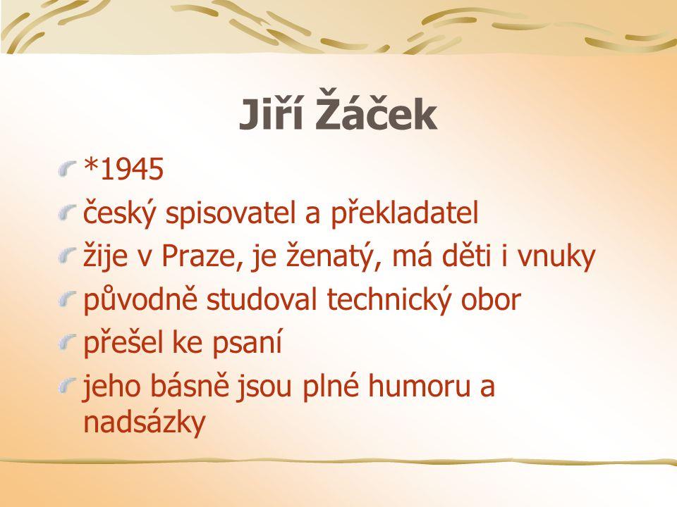 Jiří Žáček *1945 český spisovatel a překladatel
