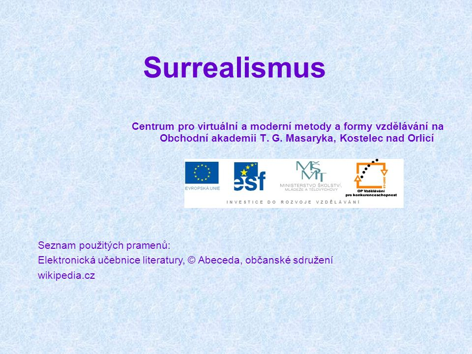 Surrealismus Centrum pro virtuální a moderní metody a formy vzdělávání na Obchodní akademii T. G. Masaryka, Kostelec nad Orlicí.