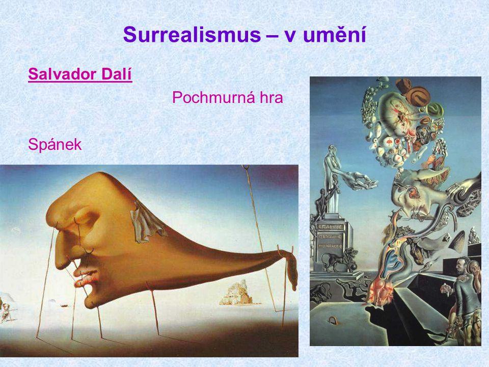 Surrealismus – v umění Salvador Dalí Pochmurná hra Spánek