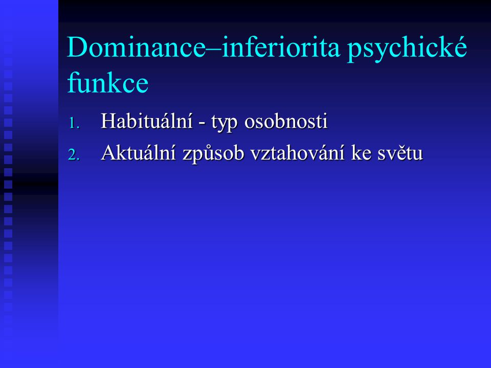 Dominance–inferiorita psychické funkce