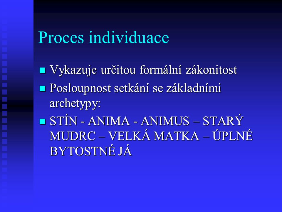 Proces individuace Vykazuje určitou formální zákonitost