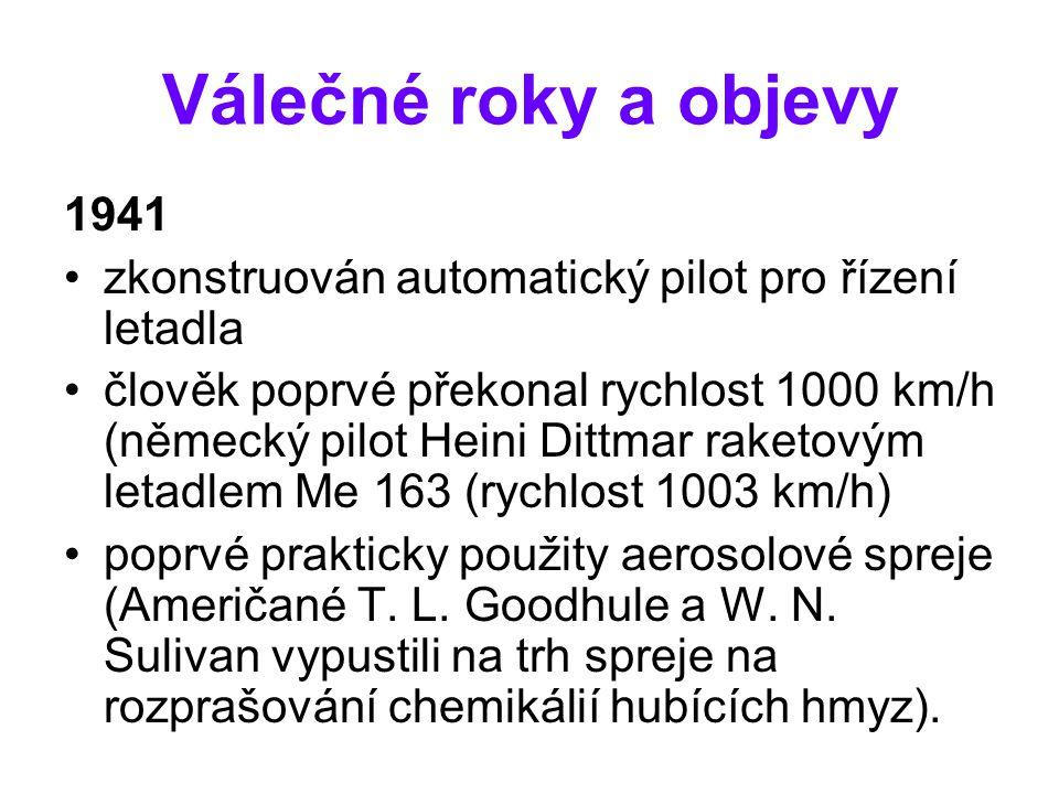 Válečné roky a objevy 1941. zkonstruován automatický pilot pro řízení letadla.