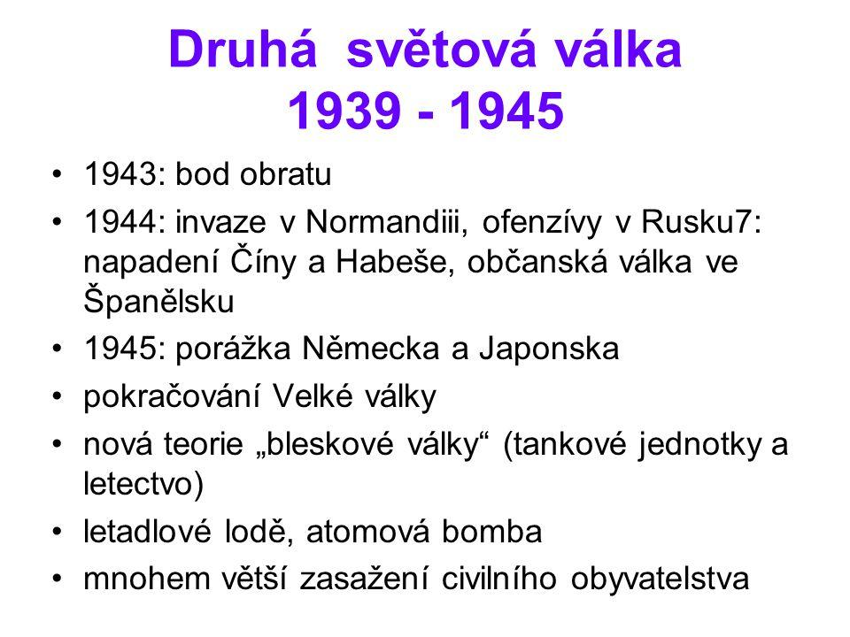 Druhá světová válka 1939 - 1945 1943: bod obratu