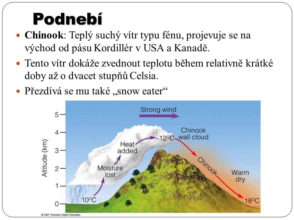 Podnebí Chinook: Teplý suchý vítr typu fénu, projevuje se na východ od pásu Kordillér v USA a Kanadě.