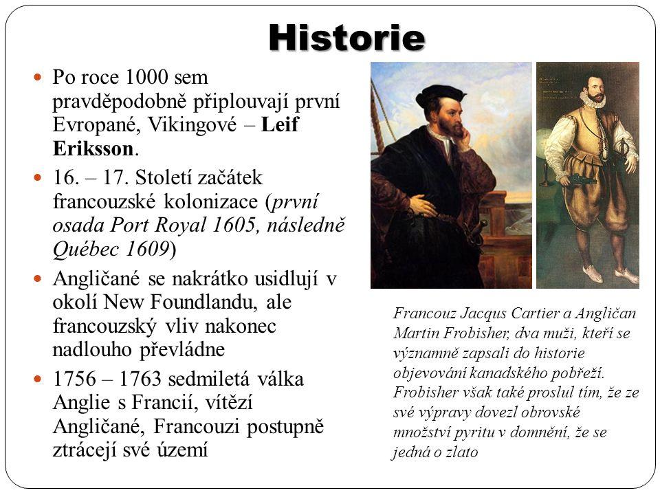Historie Po roce 1000 sem pravděpodobně připlouvají první Evropané, Vikingové – Leif Eriksson.