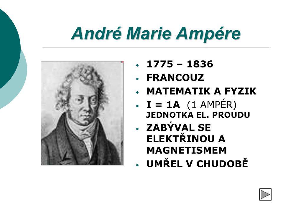André Marie Ampére 1775 – 1836 FRANCOUZ MATEMATIK A FYZIK
