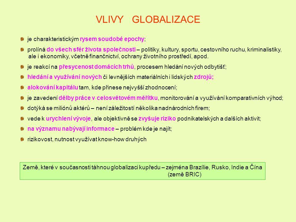 VLIVY GLOBALIZACE je charakteristickým rysem soudobé epochy;
