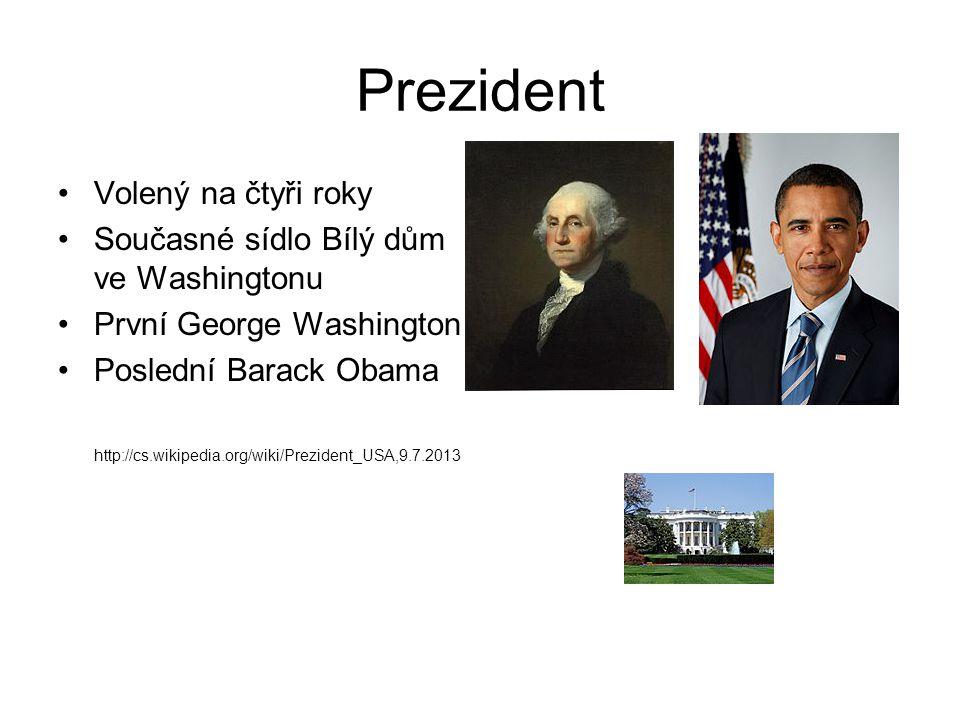 Prezident Volený na čtyři roky Současné sídlo Bílý dům ve Washingtonu