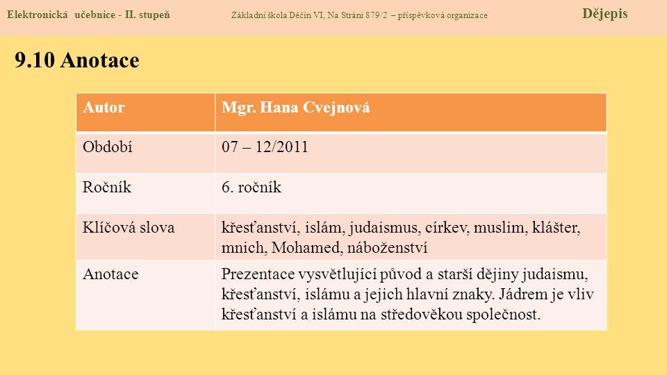 9.10 Anotace Autor Mgr. Hana Cvejnová Období 07 – 12/2011 Ročník