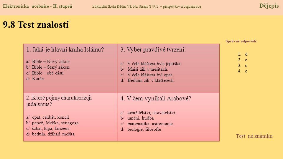 9.8 Test znalostí 1. Jaká je hlavní kniha Islámu