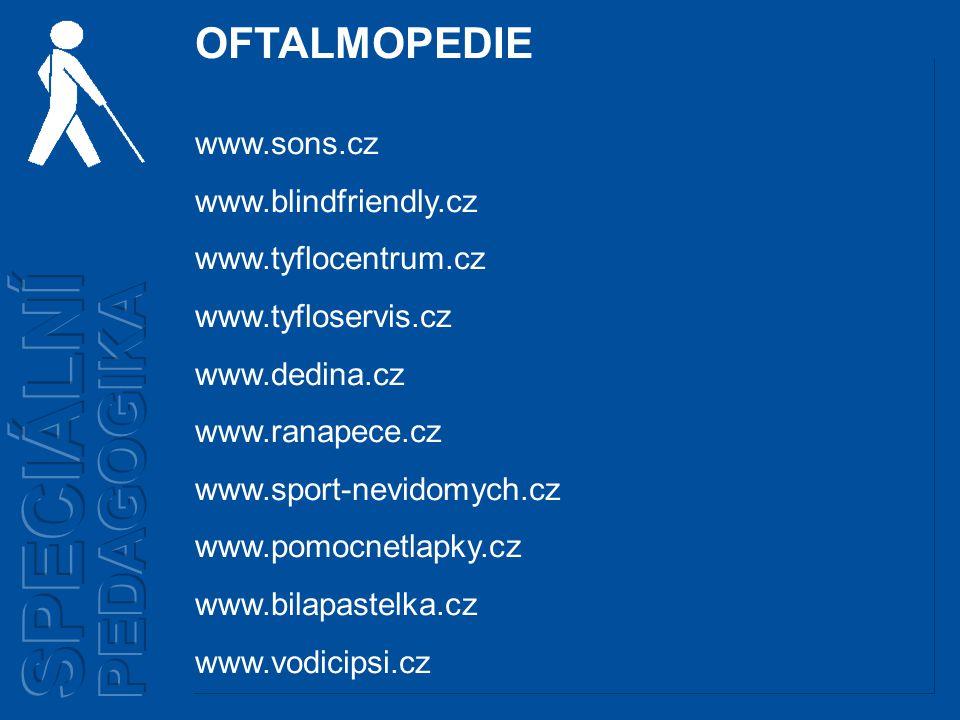 SPECIÁLNÍ PEDAGOGIKA OFTALMOPEDIE www.sons.cz www.blindfriendly.cz