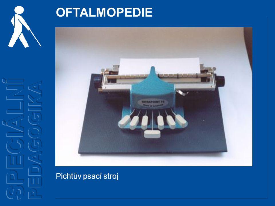 OFTALMOPEDIE SPECIÁLNÍ PEDAGOGIKA Pichtův psací stroj