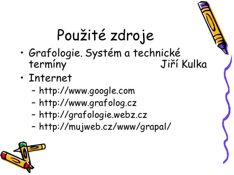 Použité zdroje Grafologie. Systém a technické termíny Jiří Kulka