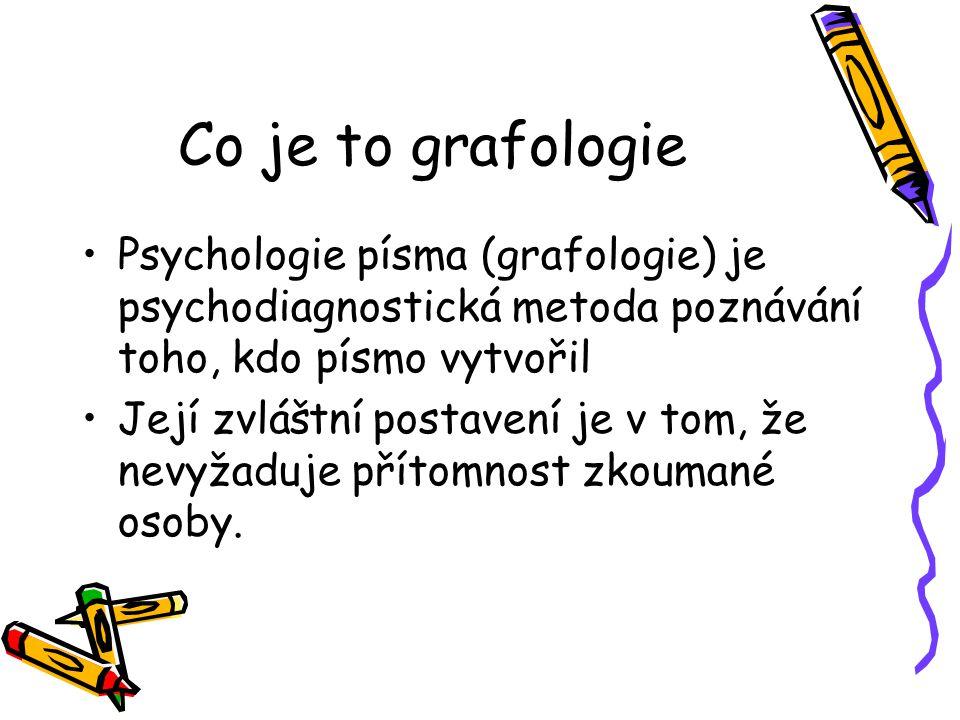 Co je to grafologie Psychologie písma (grafologie) je psychodiagnostická metoda poznávání toho, kdo písmo vytvořil.