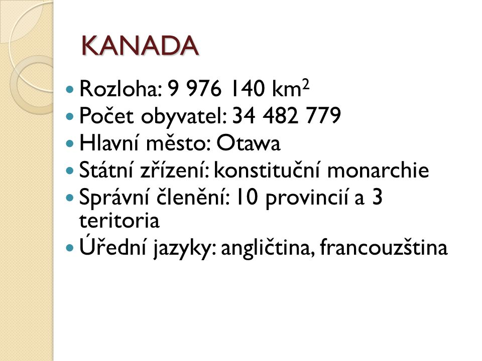 KANADA Rozloha: 9 976 140 km2 Počet obyvatel: 34 482 779